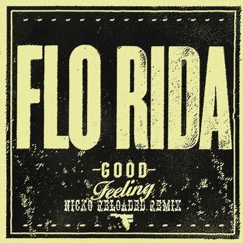 Flo Rida - Good Feeling (Nicko_Reloaded Remix)