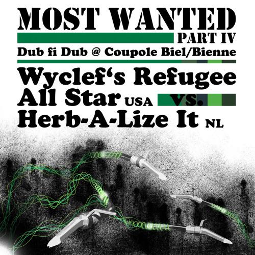 Dub Fi Dub - Herb-A-Lize It vs. Wyclef's Refugee All Star @ Coupole Biel