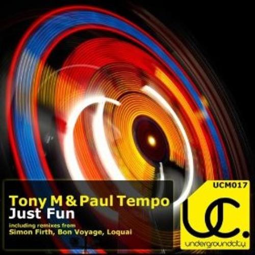 Tony M & Paul Tempo - Just fun (Loquai Deep House Rmx) ..::FREE DOWNLOAD::..