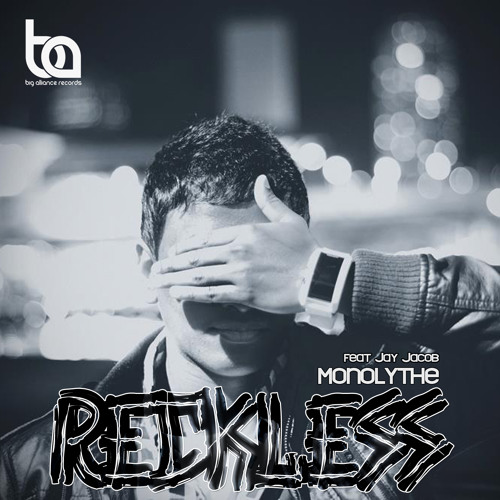 Monolythe feat. Jay Jacob – Reckless (LeReezo remix) FREE DOWNLOAD! :DD
