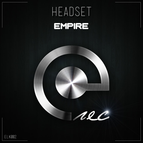 Headset - Empire (Original Mix)