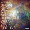 Ad Brown & Nick Stoynoff - Nebulas (Yamil Colucci Remix) [Proton Music] mp3