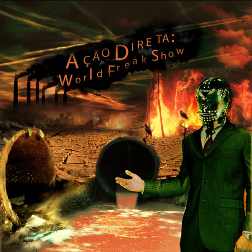 ACAO DIRETA - World Freak Show - 04- La Fiesta