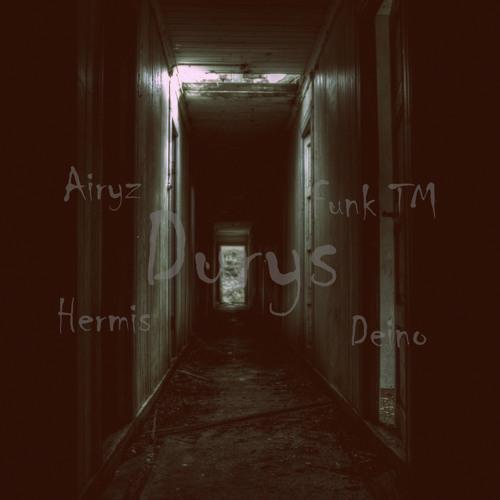 Airyz & Funk TM, Hermis, Deino - Durys