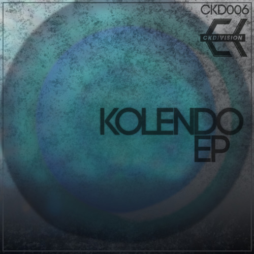 Kolendo - Kolendo EP - CKD006 (Available In Digital Stores Now)