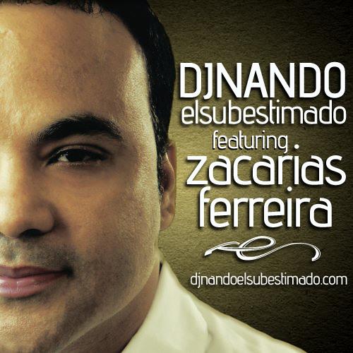 Dj Nando ''El Subestimado'' Ft. Zacarias Ferreira - Mix Sellado