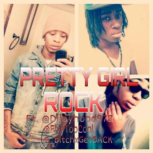PRETTY GIRL ROCK (CONNECT ROCK) - FT. @Djjayhood973 , @FlyyTooCool , @ BitchxGetBACK