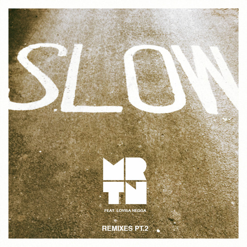 MRTN Ft. Lovisa Negga - SLOW (Autoflash Remix) [FREE DOWNLOAD]