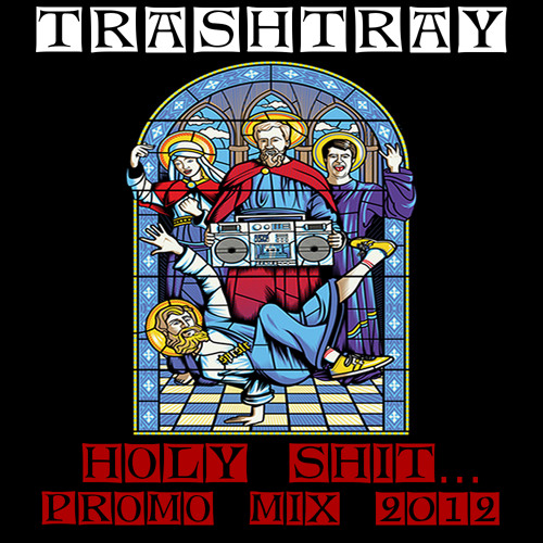 Trashtray - Holy Shit... Promo Mix 2012 (Bombstrikes Comp. Runners Up)