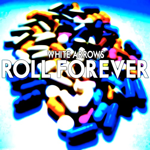 White Arrows ☻ Roll Forever (KKS Remix)