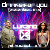 Drinks For You (Lukano Essential mix) - Pitbull ft. Jlo