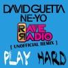 Play Hard (Rave Radio Unofficial Remix) FREE DOWNLOAD