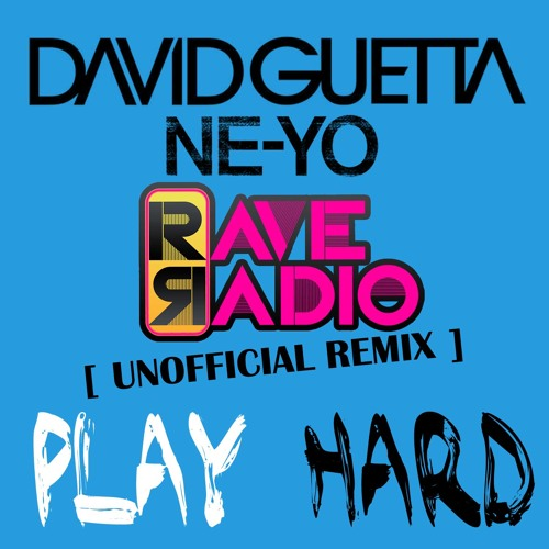Play Hard (Rave Radio Unofficial Remix) FREE DOWNLOAD