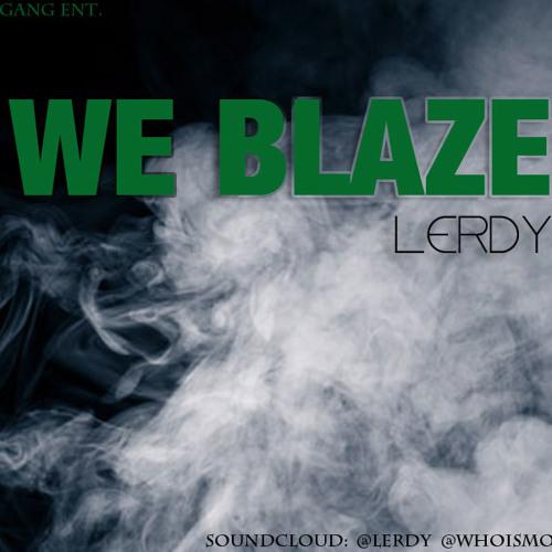 We Blaze - Lerdy