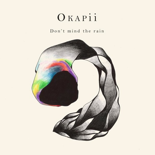 "Okapii ""Don't Mind The Rain"""