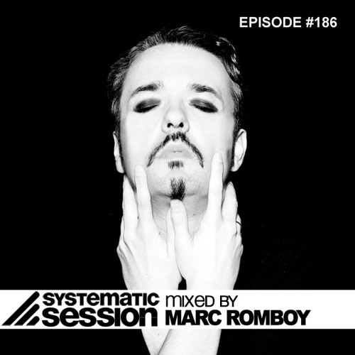 Systematic Session Episode 186 (Mixed by Marc Romboy)