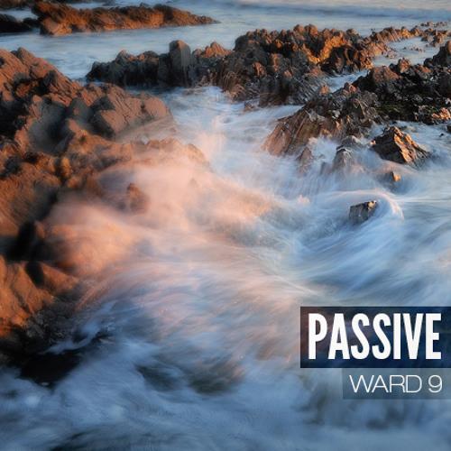 Passive - Ward 9 [Free Download]