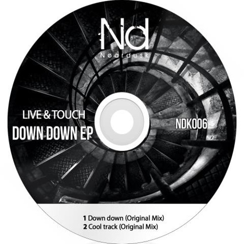 Live & Touch - Down Down (Original Mix)