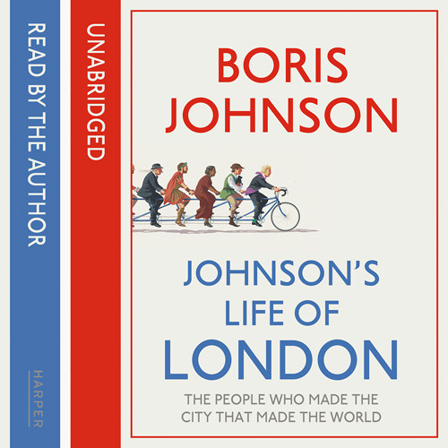 Boris Johnson's Life of London read by Jot Davies and Mayor Boris Johnson