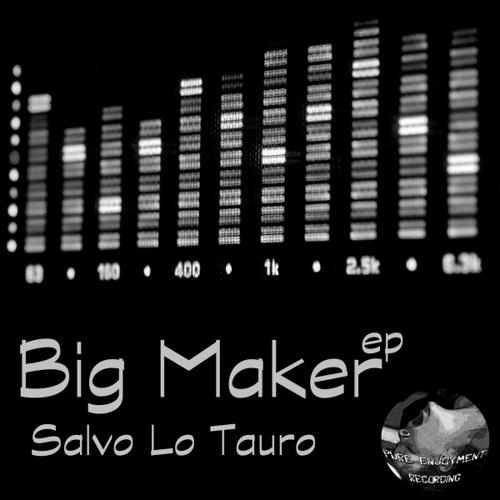 Salvo Lo Tauro - Big Maker (Original Mix) 24th November 2012 on Beatport