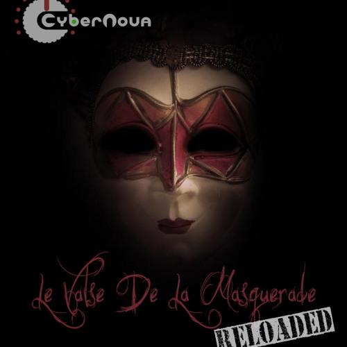 [FREE DOWNLOAD] Cybernova - Le Valse de la Masquerade Reloaded