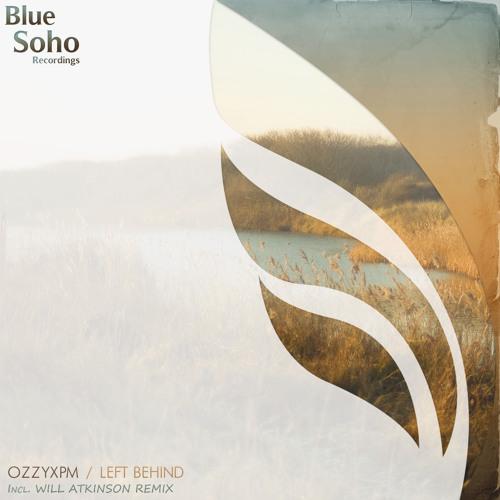 OzzyXPM - Left Behind (Will Atkinson Remix) [Blue Soho] Armin van Buuren  ASOT 588