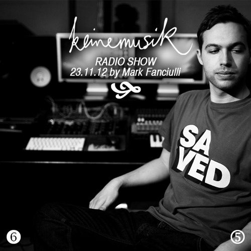 Keinemusik Radio Show by Mark Fanciulli 23.11.12