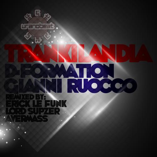 D-Formation, Gianni Ruocco - Trankilandia (Lord Supzer Remix ) UranoBeat Records