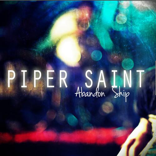 Piper Saint - Abandon Ship