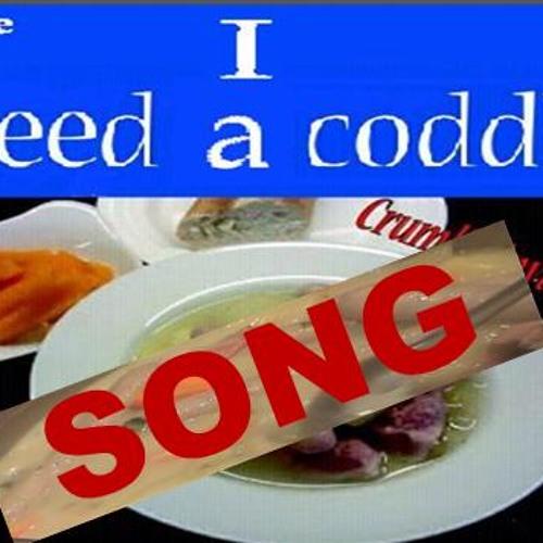 I Need A Coddle