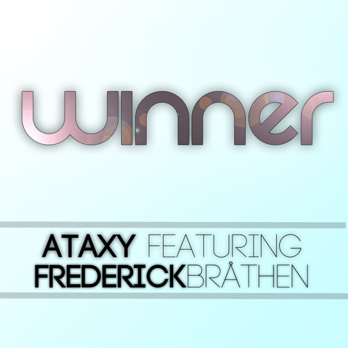 Ataxy - Winner (feat. Frederick Bråthen)
