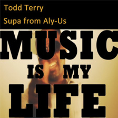 """Todd Terry & Supa from Aly-Us """"Music Is My Life"""" (Video Edit)"""