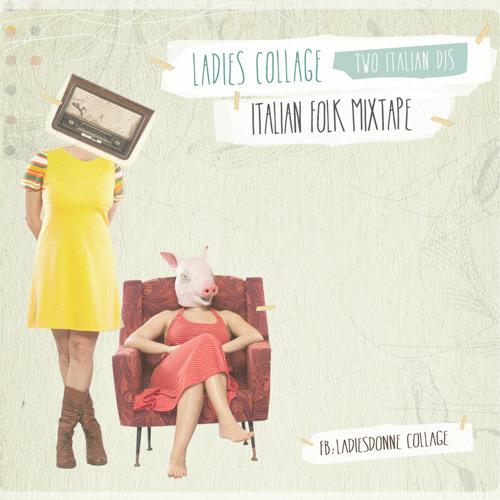 LADIES COLLAGE DJS> Italian Folk selection