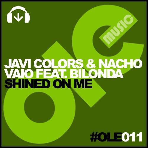 Javi Colors & Nacho Vaio feat.Bilonda - Shined on me (javi colors edit 2011) demo sound cloud