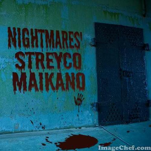 NightMares' - Streyco - Maikano [EDENRaPSTUDIO]