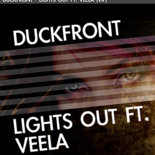 Duckfront - Lights Out (ft. Veela)(VIP) (FREE DOWNLOAD)