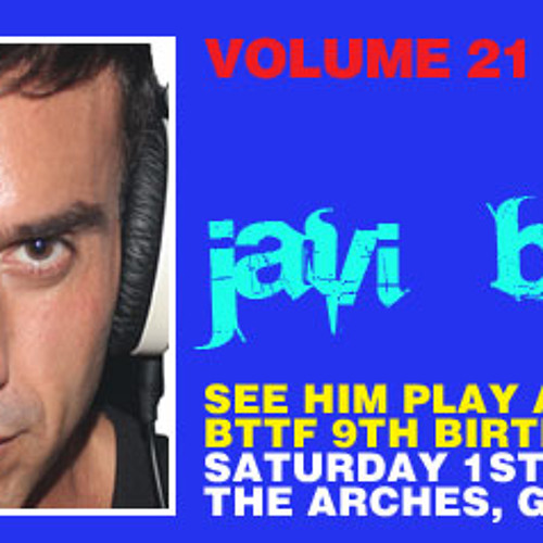 BTTF PODCAST - Vol.21 - JAVI BOSS
