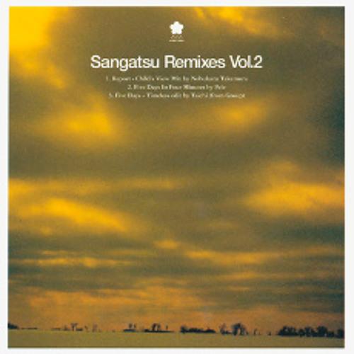 Sangatsu Remixies vol.02 - Report remixed by Nobukazu Takemura