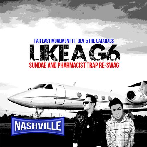 Far East Movement ft. Dev and The Cataracs - Like a G6 (Sundae & Pharmacist Trap Re-Swag)
