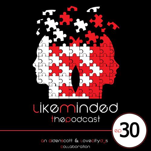 LIKEMINDED:  Episode 30 (Special Guest  DJ N9NE)
