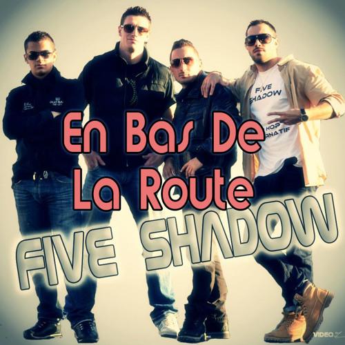 Five Shadow- En Bas De La Route