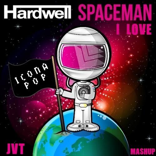 Hardwell Vs. Icona Pop - I Love Spaceman (Jerome Van Tune Mashup)