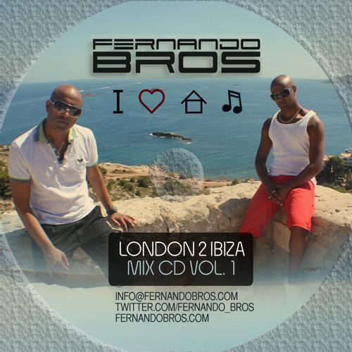 Fernando Bros - London 2 Ibiza  #Vol.1