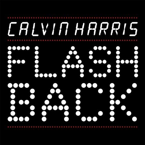 Calvin Harris- Flashback (Carlos Gonzalez Remix)