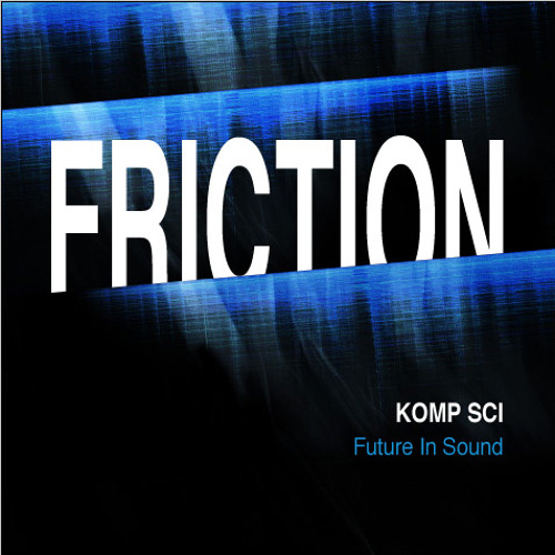 Komp Sci - Friction EP [Future In Sound Records 008]