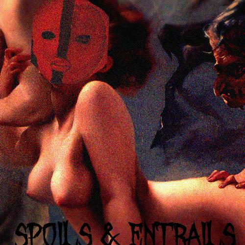 Spoils & Entrails