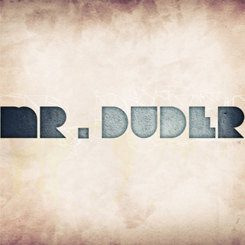Mr. Duder Ep. Preview (OUT NOW!!!!)