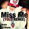 Miss Me - Drake ft Lil wayne ft AndresDwayne