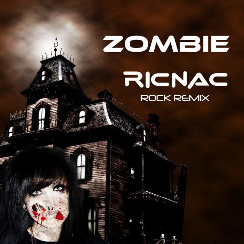 Zombie (ricnac rock remix)