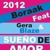 Sueño De Amor  Boraak Ft Gera & Blaze